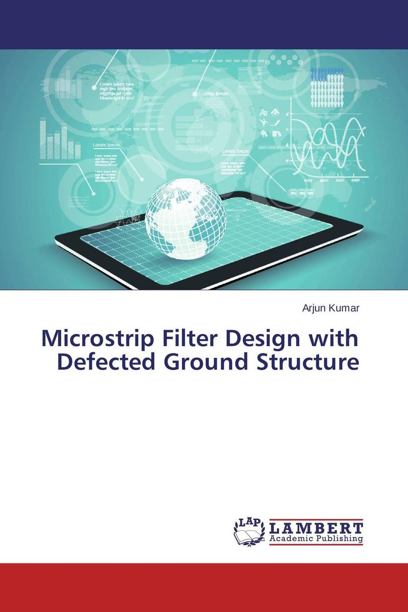 Microstrip Filter Design with Defected Ground Structure vinod kumar adigopula rakesh kumar and sunny deol guzzarlapudi overlay design of low volume road using light weight deflectometer