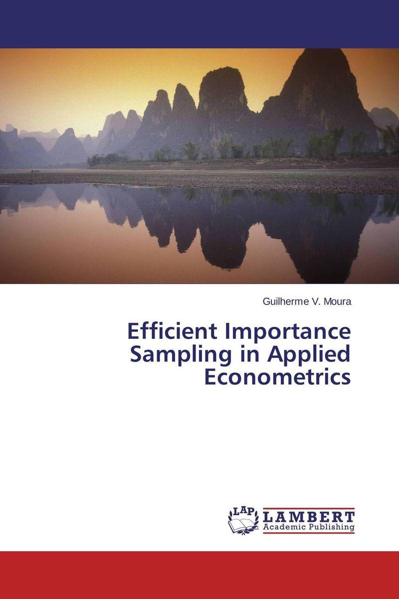 Efficient Importance Sampling in Applied Econometrics efficient importance sampling in applied econometrics