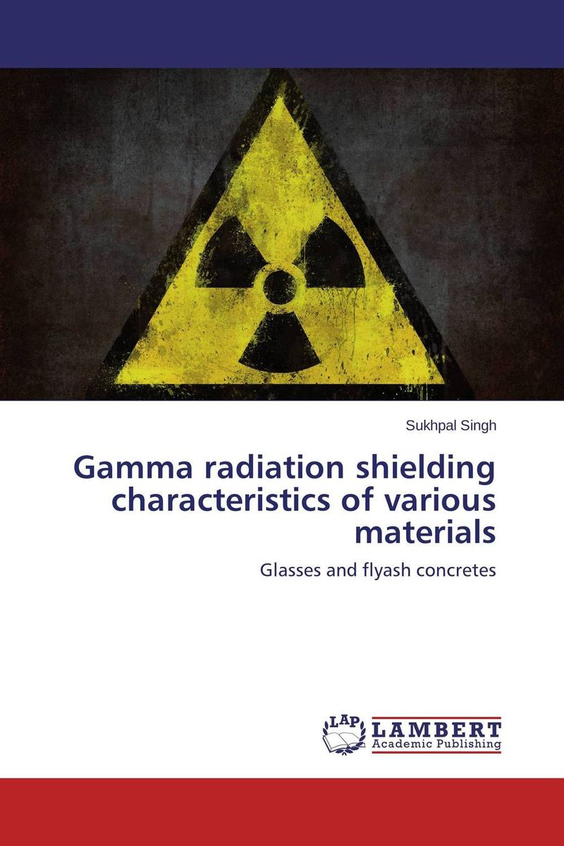 Gamma radiation shielding characteristics of various materials rakesh kumar khandal gurdeep singh and rakesh kumar singh destruction of polychlorinated biphenyls in oils by gamma radiation