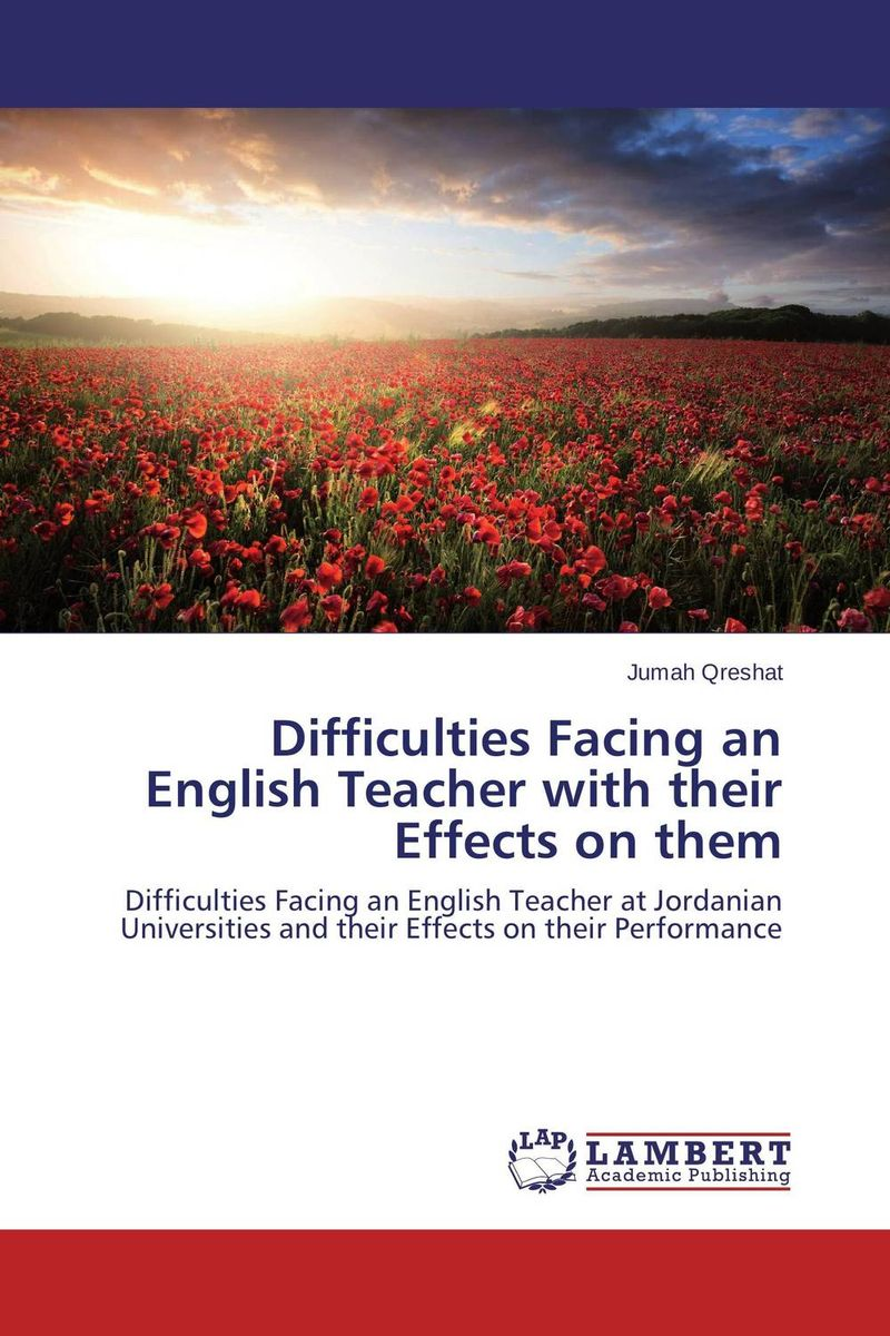 Difficulties Facing an English Teacher with their Effects on them mastering english language palgrave master
