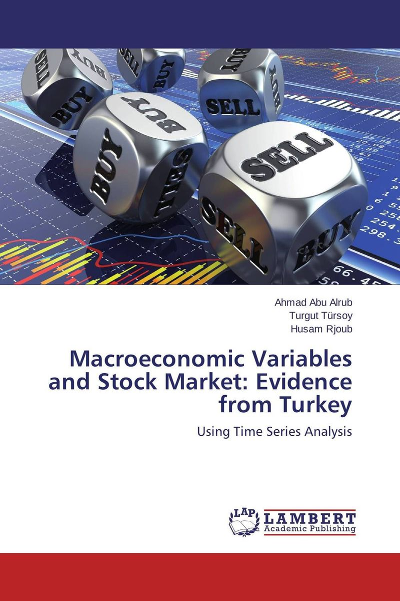 Macroeconomic Variables and Stock Market: Evidence from Turkey soemarso slamet rahardjo stock market crisis evidence of speculative behaviour