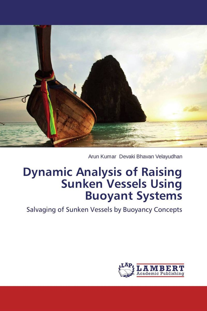 Dynamic Analysis of Raising Sunken Vessels Using Buoyant Systems dilip kumar dam break analysis using hec ras a case study