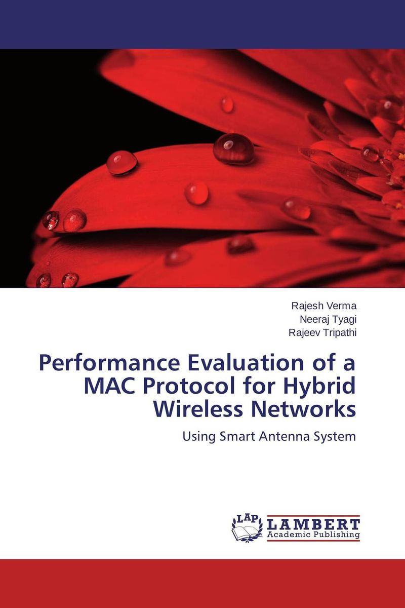 Performance Evaluation of a MAC Protocol for Hybrid Wireless Networks the role of evaluation as a mechanism for advancing principal practice