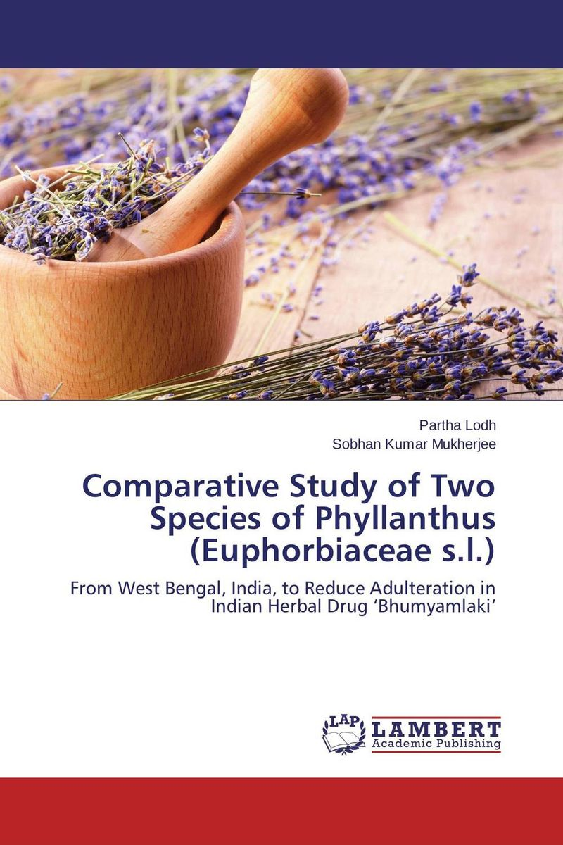 Comparative Study of Two Species of Phyllanthus (Euphorbiaceae s.l.) the elephant s friend and other tales from ancient india