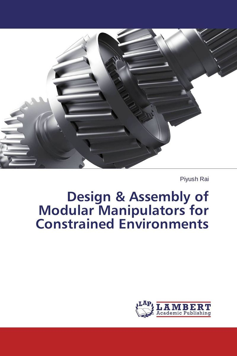 Design & Assembly of Modular Manipulators for Constrained Environments optimal and efficient motion planning of redundant robot manipulators