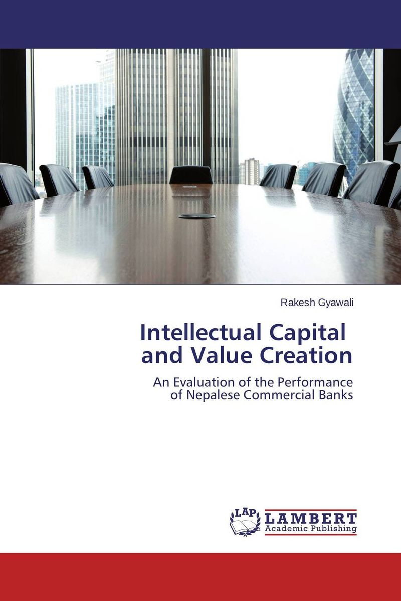 Intellectual Capital and Value Creation perspectives on intellectual capital multidisciplinary insights into management measurement and reporting