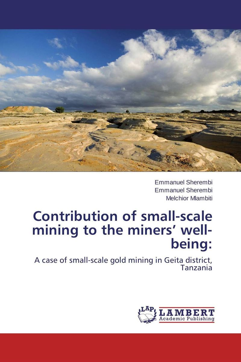 Contribution of small-scale mining to the miners' well-being: kundera m the unbearable lightness of being