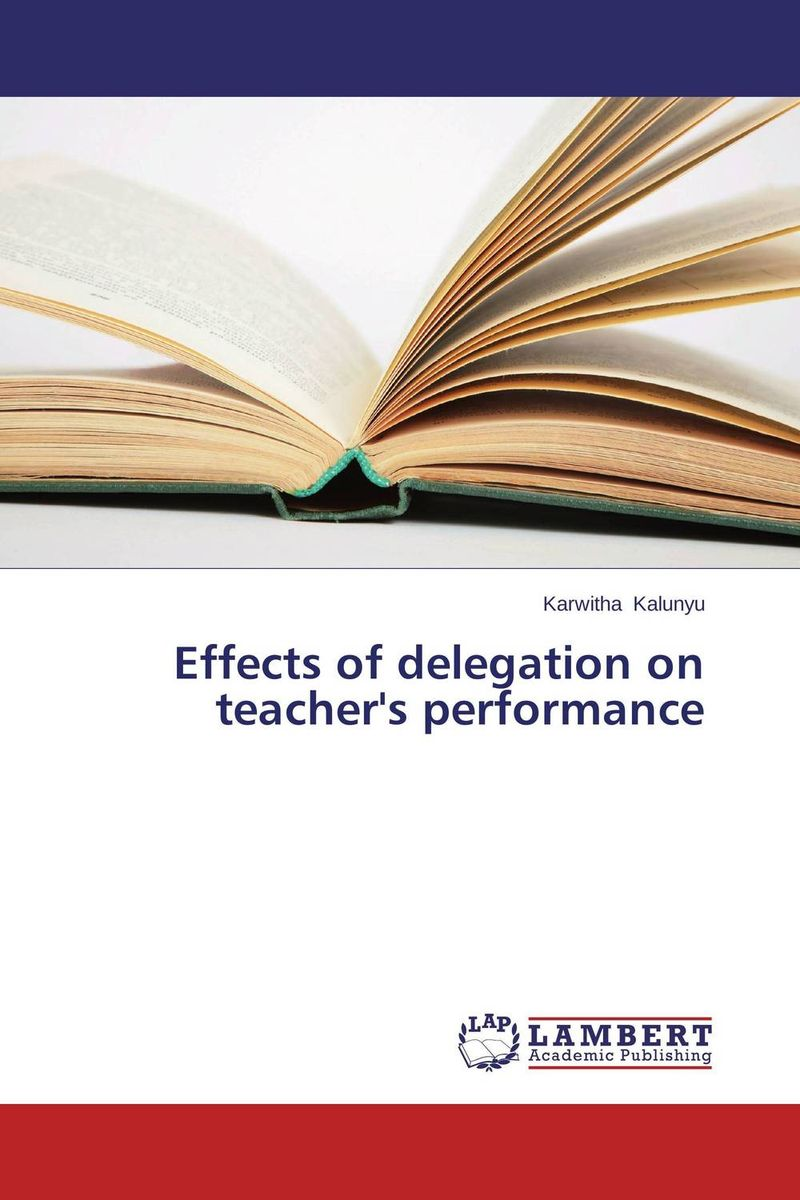 Effects of delegation on teacher's performance the role of evaluation as a mechanism for advancing principal practice