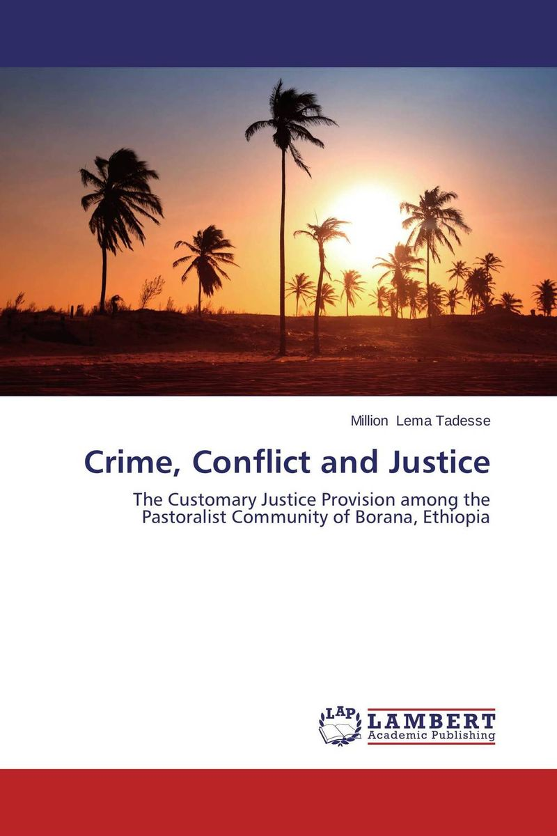 Crime, Conflict and Justice emotions crime and justice