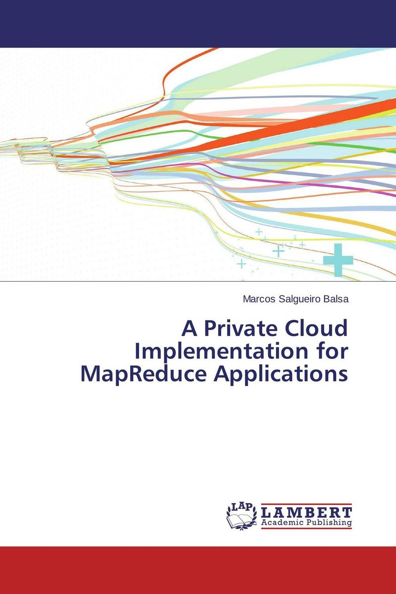 A Private Cloud Implementation for MapReduce Applications new methods of source reconstruction for magnetoencephalography