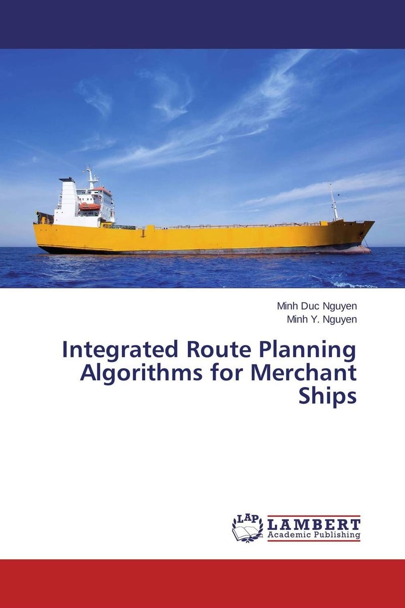 Integrated Route Planning Algorithms for Merchant Ships dilbag singh gill evaluating overheads of integrated multilevel checkpointing algorithms