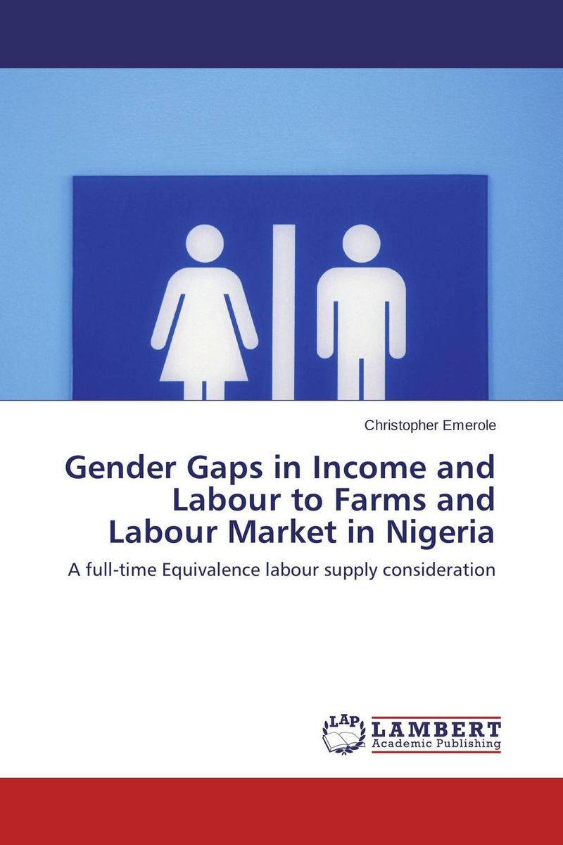 Gender Gaps in Income and Labour to Farms and Labour Market in Nigeria rural land and labour market s in india