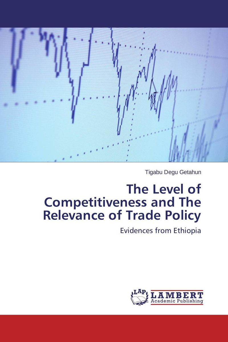 The Level of Competitiveness and The Relevance of Trade Policy study of global competitiveness of indian and chinese