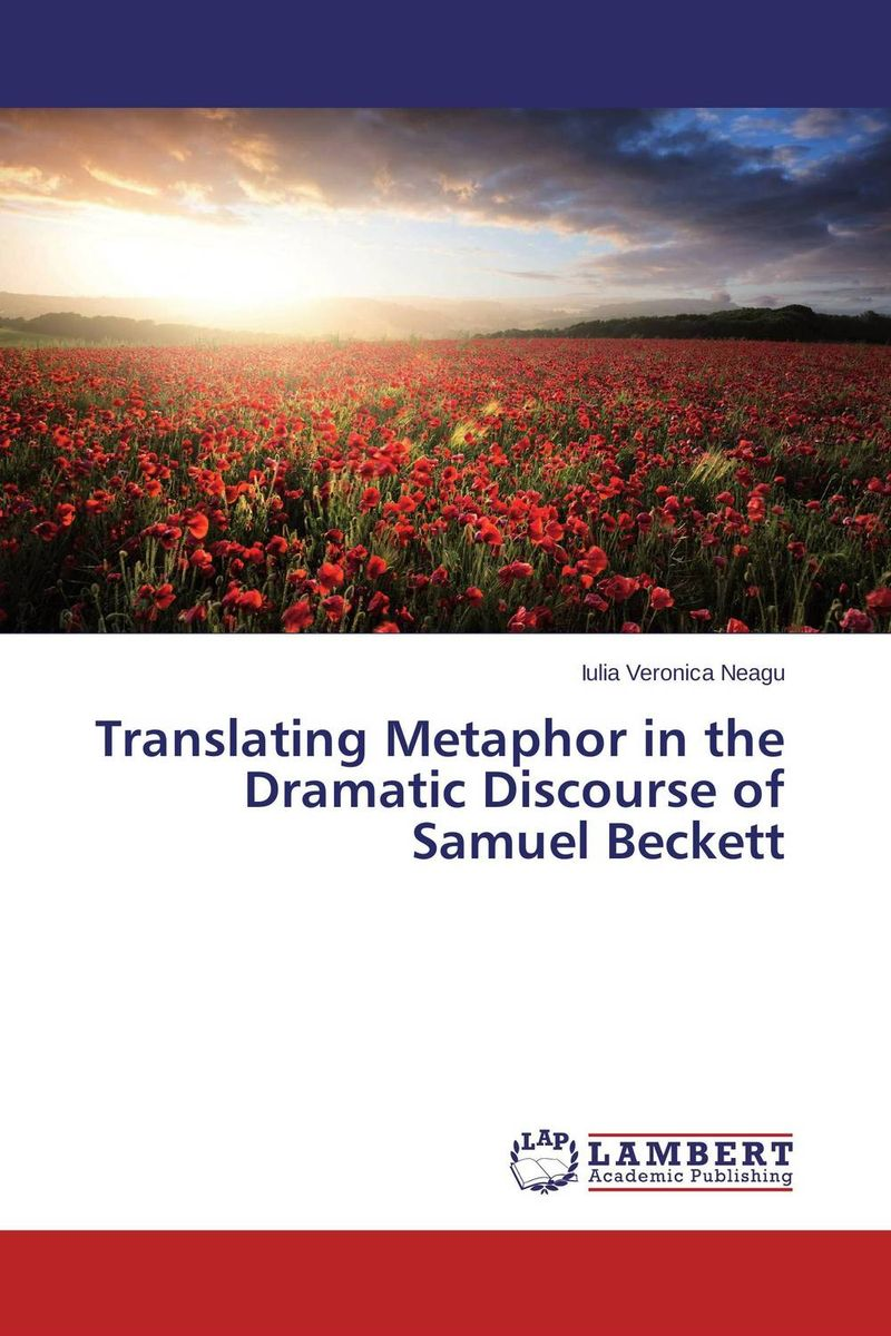 Translating Metaphor in the Dramatic Discourse of Samuel Beckett metatheatre and beckett
