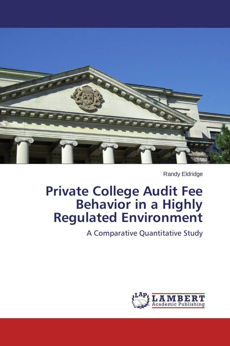 Private College Audit Fee Behavior in a Highly Regulated Environment private l a
