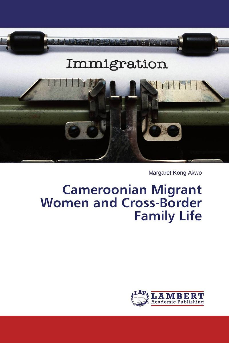 Cameroonian Migrant Women and Cross-Border Family Life