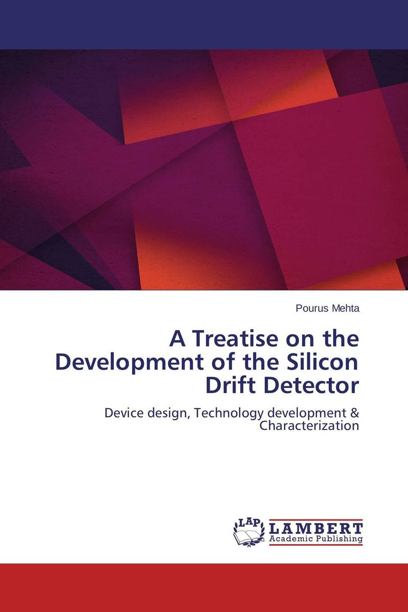A Treatise on the Development of the Silicon Drift Detector a practical treatise on massage its history mode of application and effects