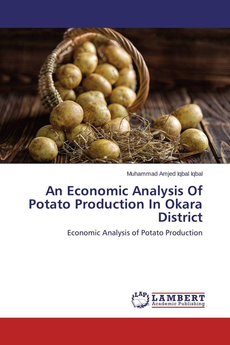An Economic Analysis Of Potato Production In Okara District process technology for production of potato based snack
