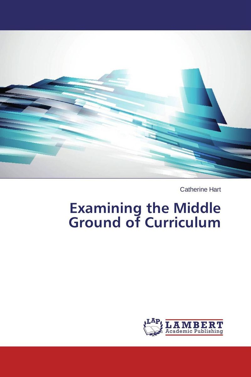 Examining the Middle Ground of Curriculum curriculum implementation