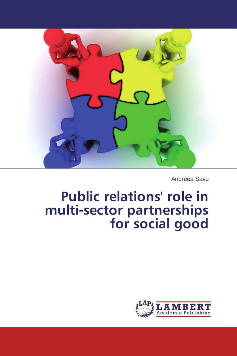 Public relations' role in multi-sector partnerships for social good public relations science management