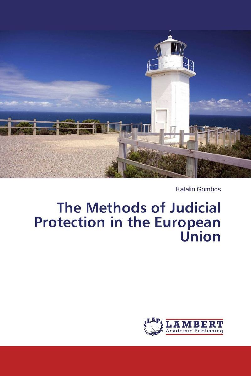 The Methods of Judicial Protection in the European Union belousov a security features of banknotes and other documents methods of authentication manual денежные билеты бланки ценных бумаг и документов