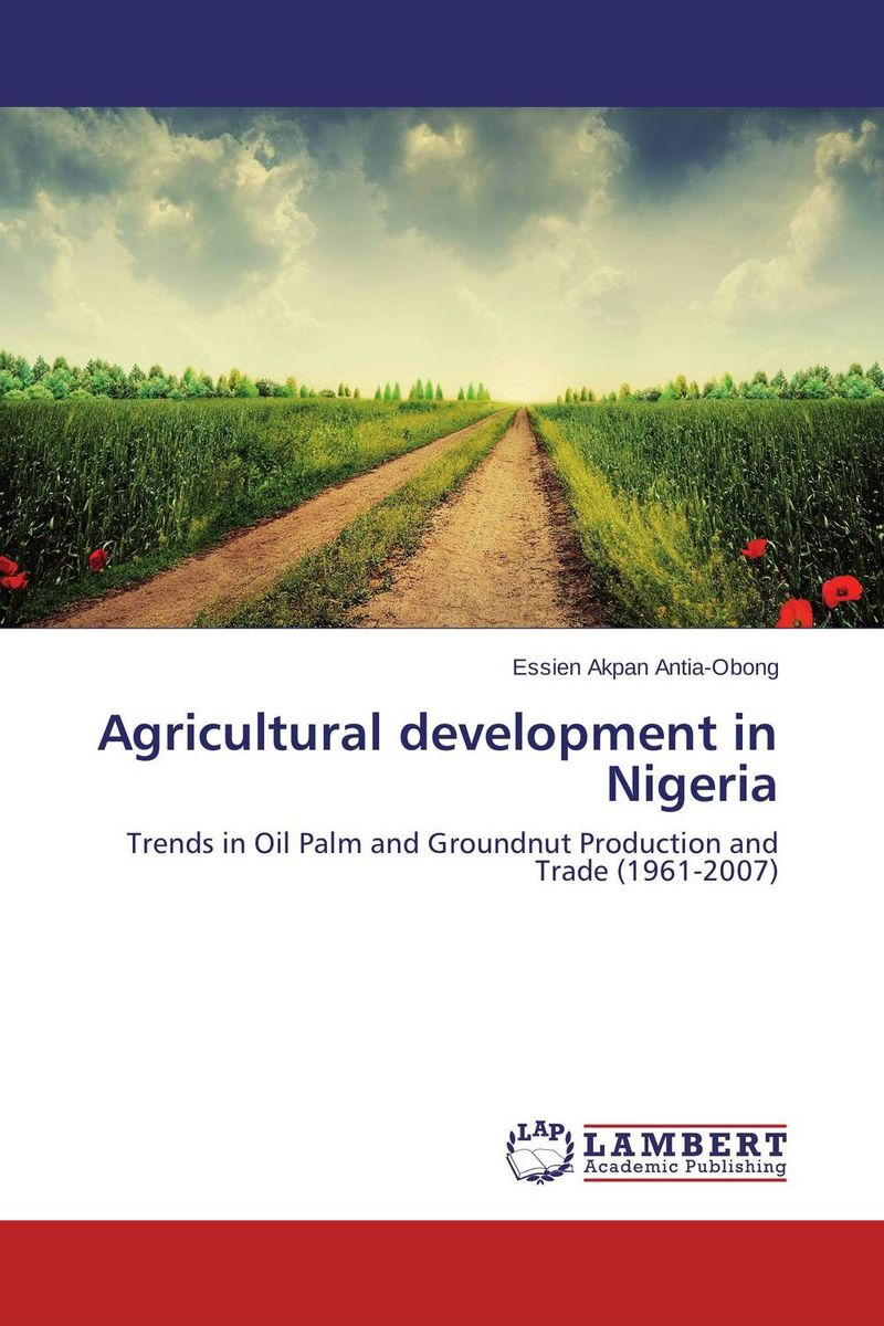 Agricultural development in Nigeria arcade ndoricimpa inflation output growth and their uncertainties in south africa empirical evidence from an asymmetric multivariate garch m model