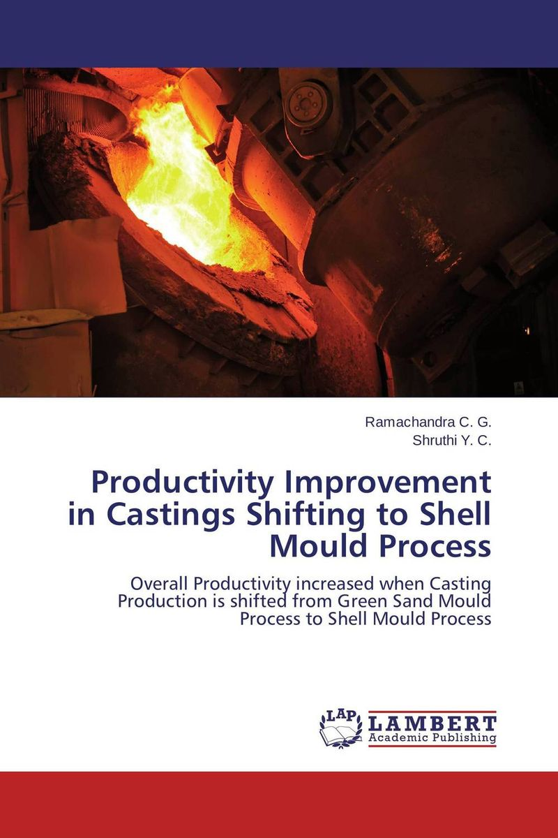 Productivity Improvement in Castings Shifting to Shell Mould Process amare matebu daniel kitaw and carlo rafele productivity improvement in ethiopian manufacturing firms