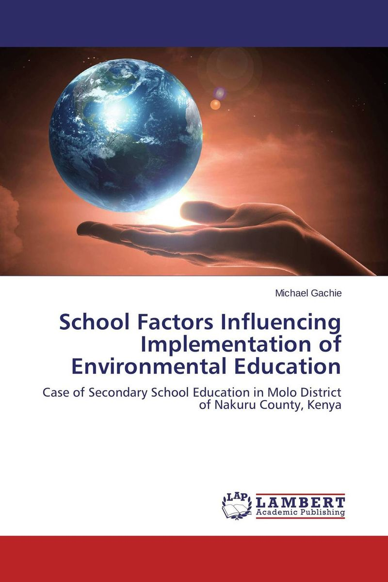 School Factors Influencing Implementation of Environmental Education купить