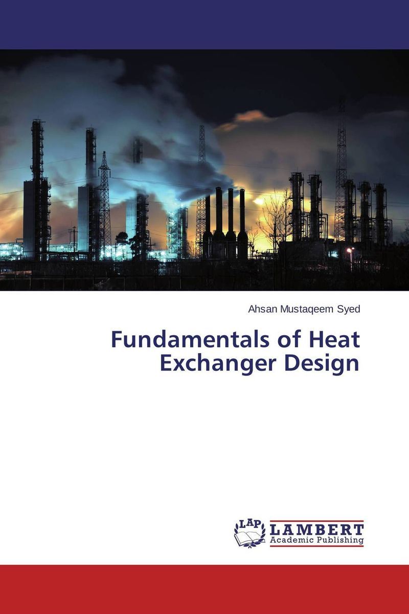 Fundamentals of Heat Exchanger Design waste heat recovery and energy conservation of arl distillation unit