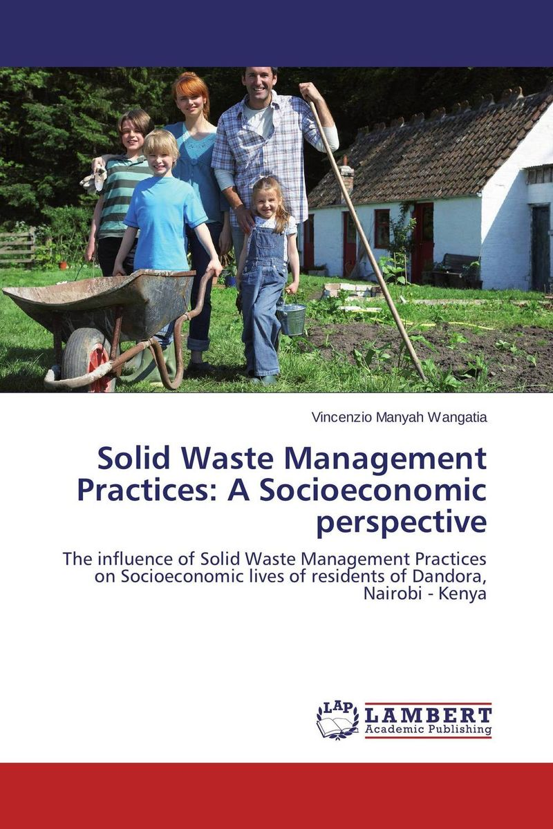 Solid Waste Management Practices: A Socioeconomic perspective solid waste and urban warming in nigeria