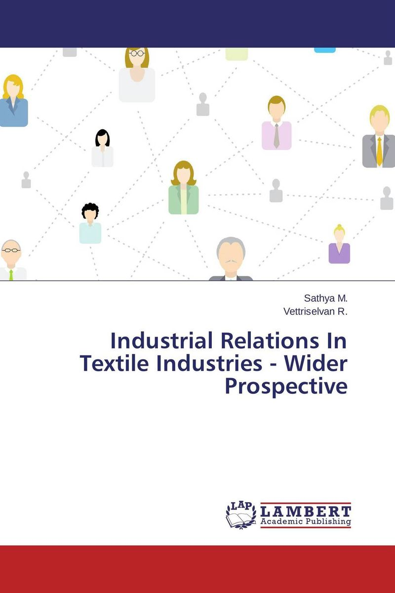 Industrial Relations In Textile Industries - Wider Prospective