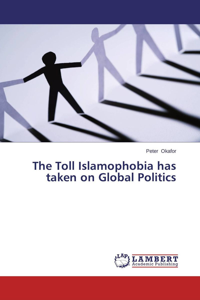 The Toll Islamophobia has taken on Global Politics