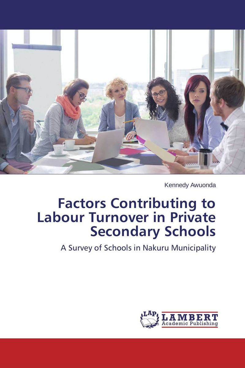 Factors Contributing to Labour Turnover in Private Secondary Schools gender constraints to leadership in secondary schools