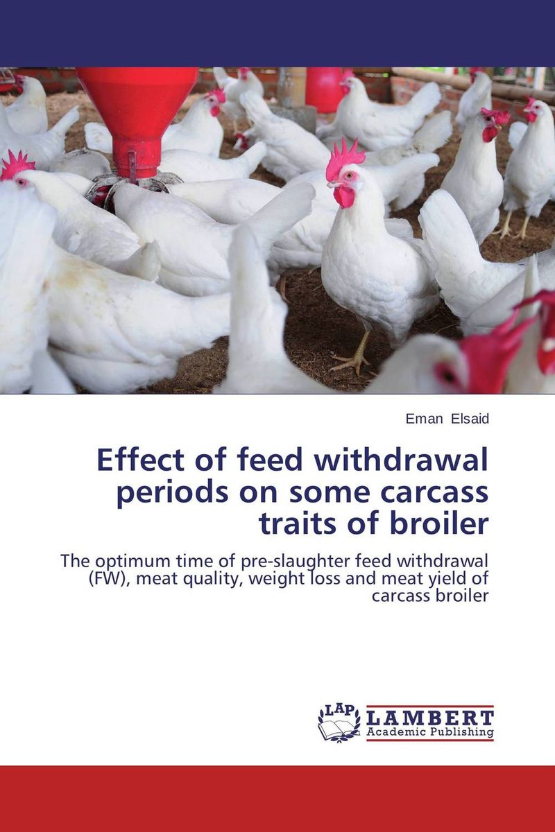 Effect of feed withdrawal periods on some carcass traits of broiler