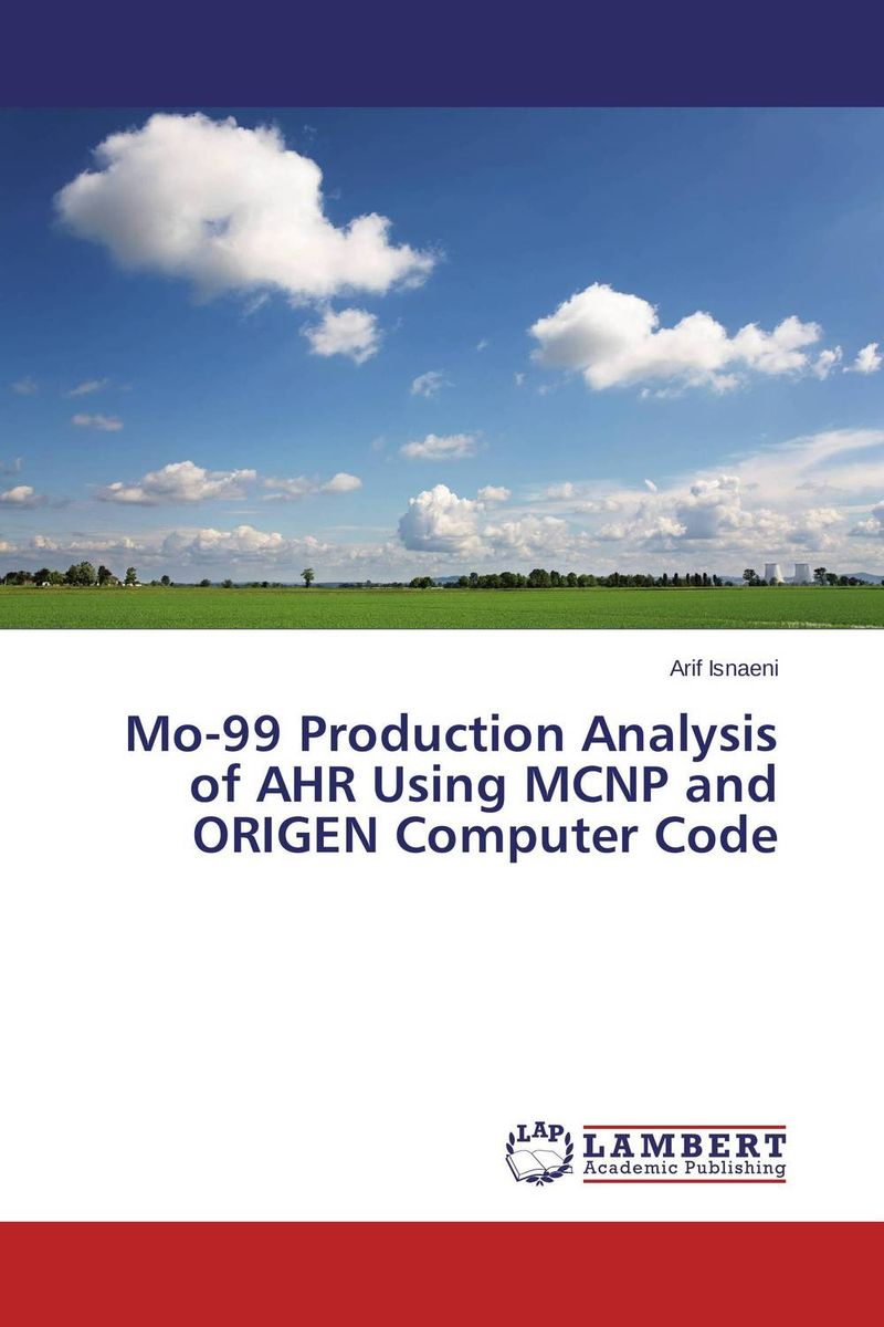 mo mo no mythologies to follow 2 lp Mo-99 Production Analysis of AHR Using MCNP and ORIGEN Computer Code