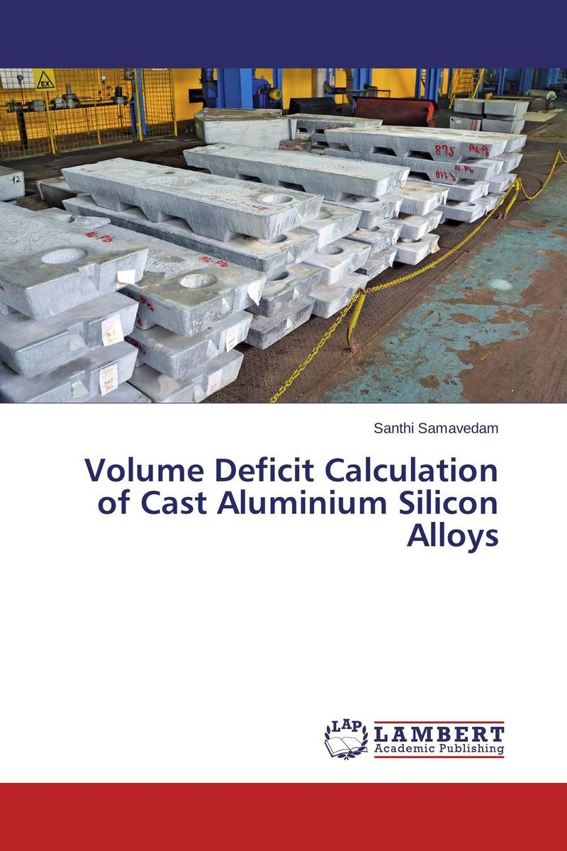 Volume Deficit Calculation of Cast Aluminium Silicon Alloys брюки мужские tom tailor цвет бежевый 6404127 00 10 8493 размер 33 34 48 50 34