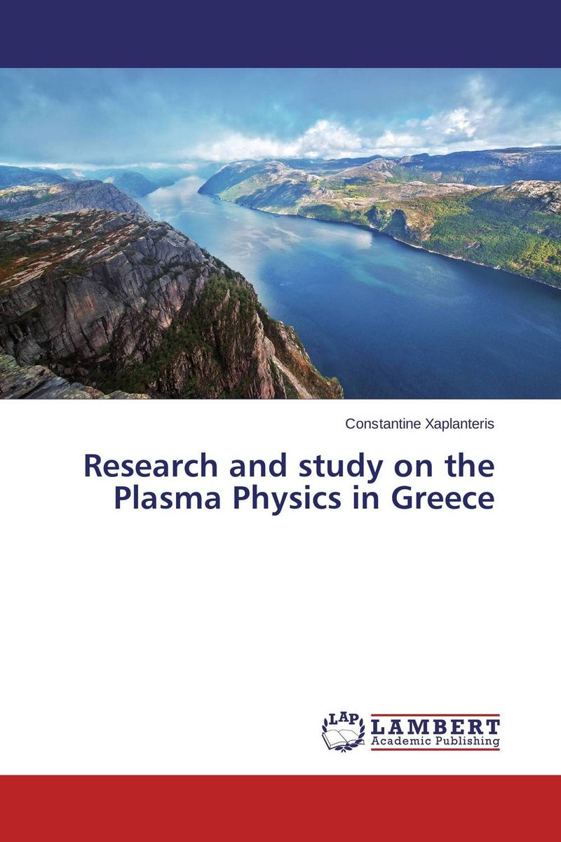 Research and study on the Plasma Physics in Greece introduction to plasma theory
