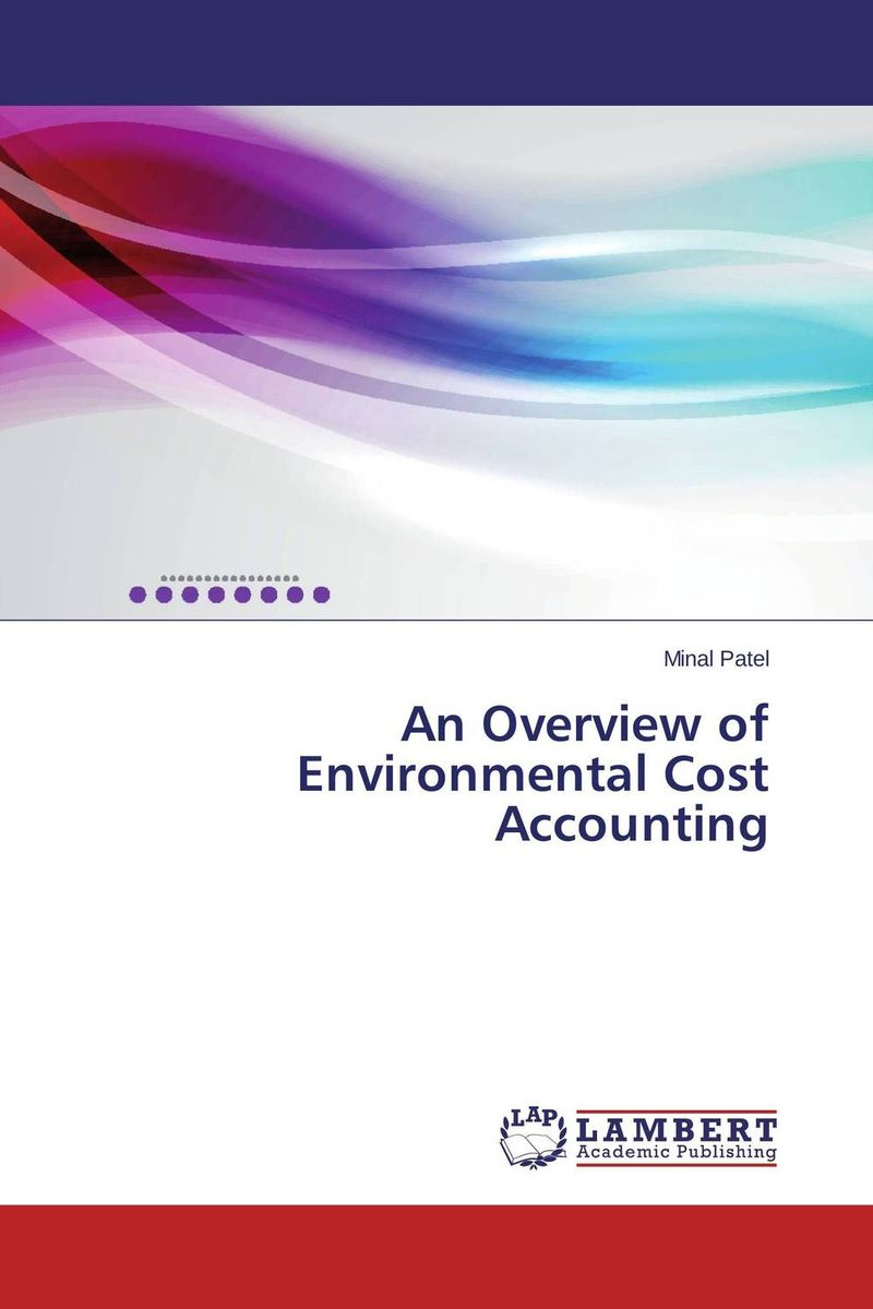An Overview of Environmental Cost Accounting internalization of environmental cost