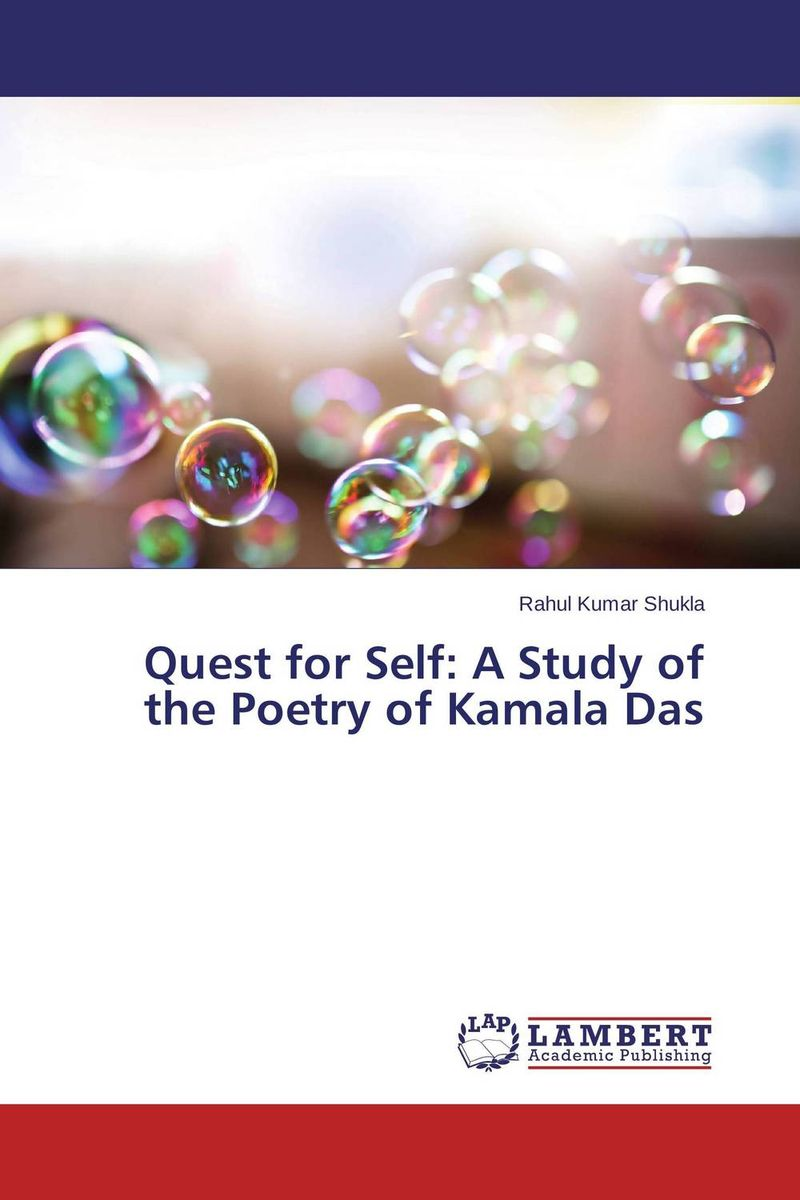 Quest for Self: A Study of the Poetry of Kamala Das a quest for insularity