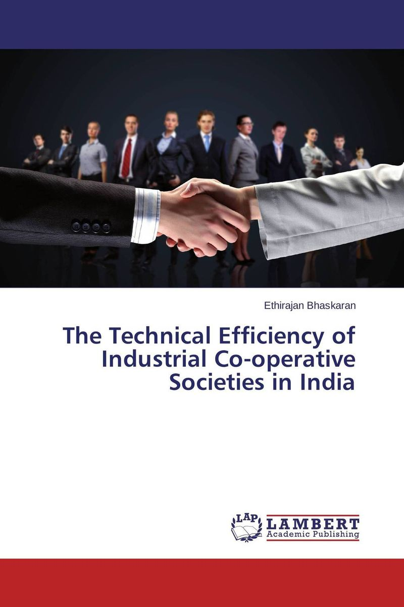 The Technical Efficiency of Industrial Co-operative Societies in India the operative