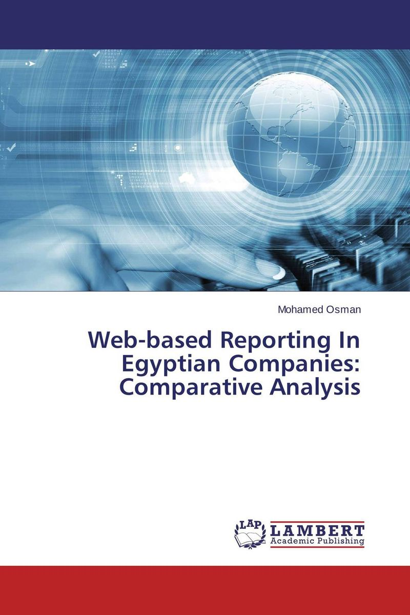 Web-based Reporting In Egyptian Companies: Comparative Analysis