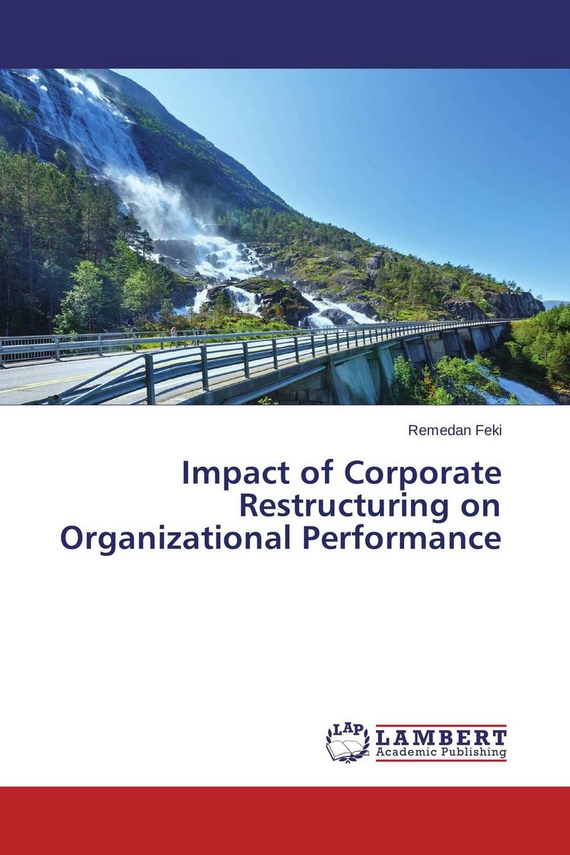 купить Impact of Corporate Restructuring on Organizational Performance недорого