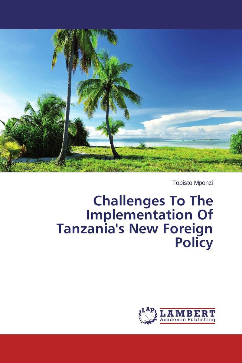 Challenges To The Implementation Of Tanzania's New Foreign Policy emerging challenges in the implementation of the oprc hns protocol