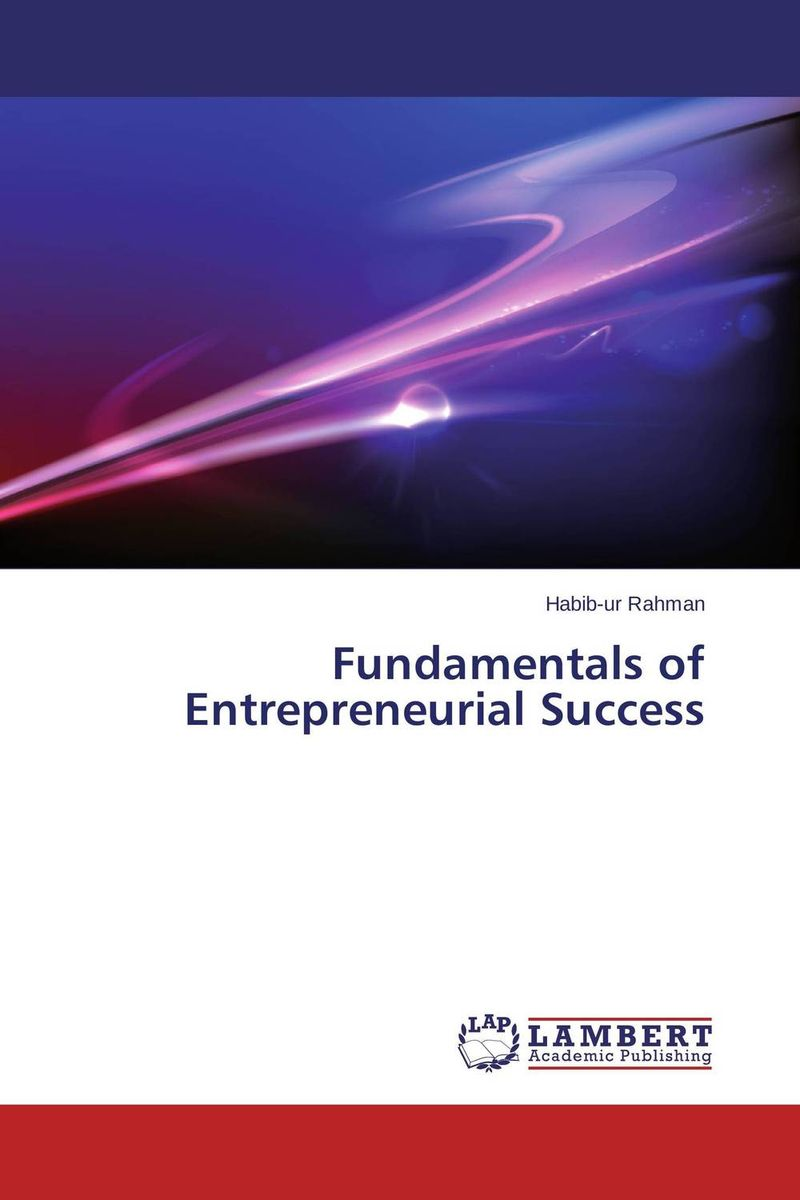 Fundamentals of Entrepreneurial Success david keane the art of deliberate success the 10 behaviours of successful people