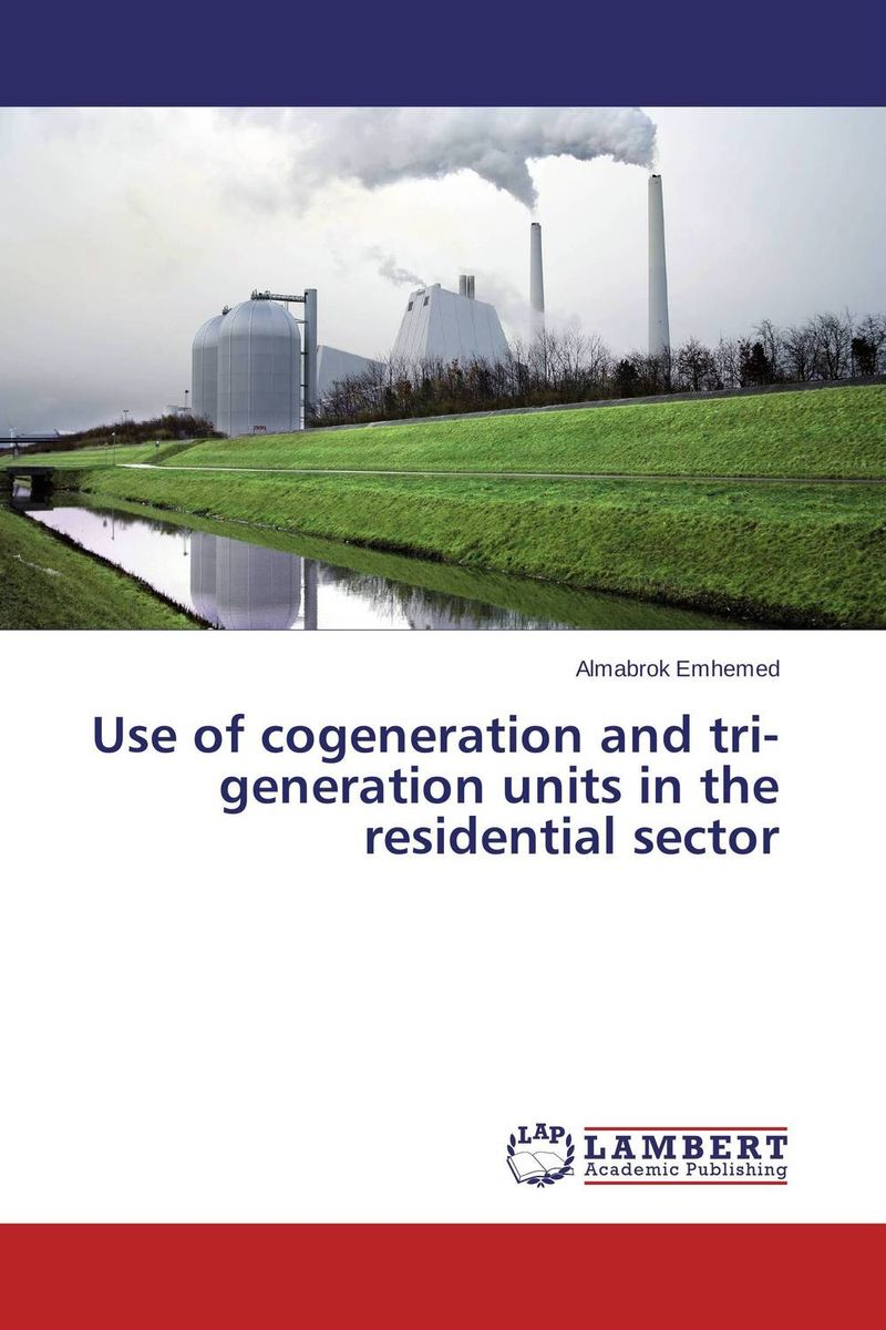 цены Use of cogeneration and tri-generation units in the residential sector
