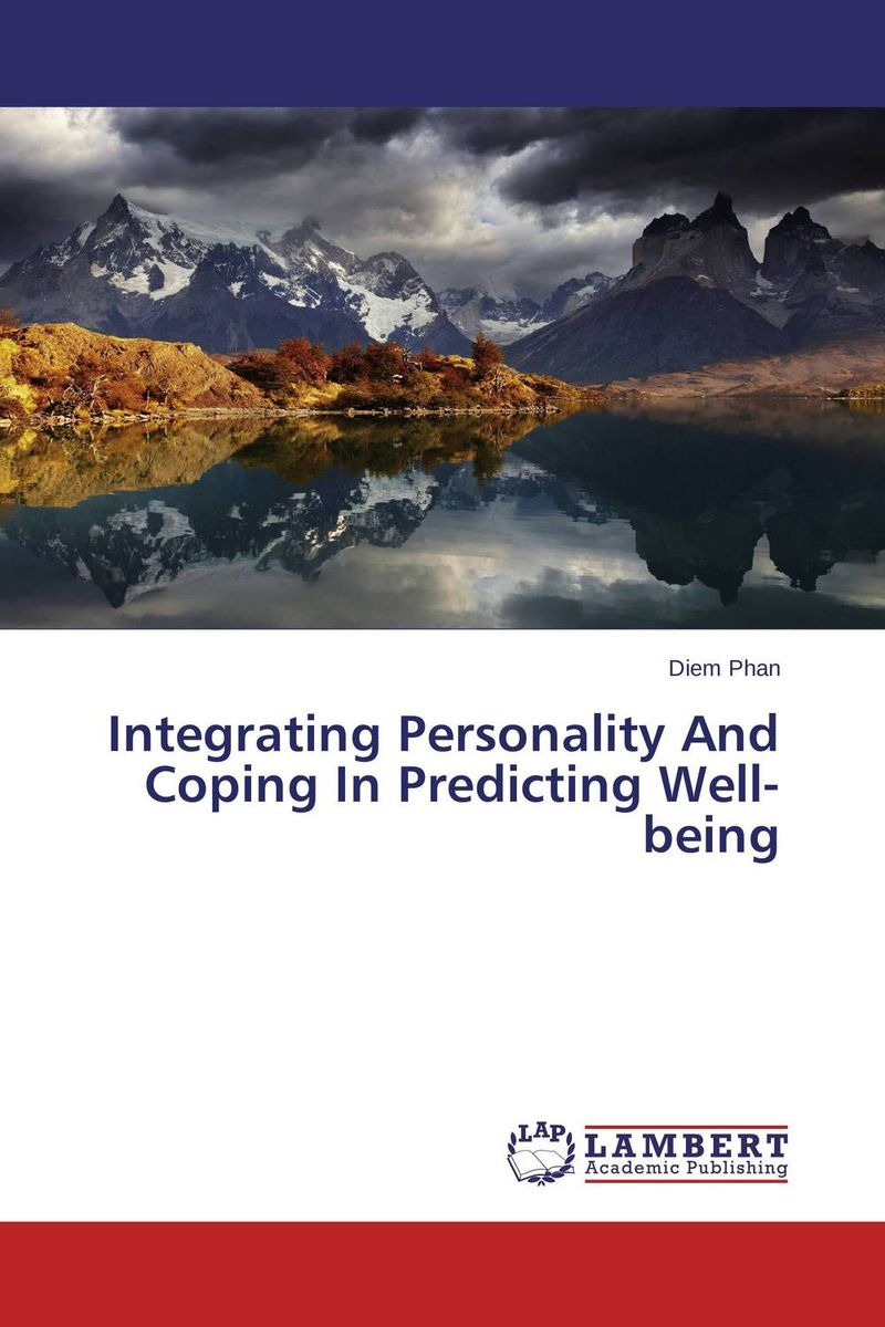 Integrating Personality And Coping In Predicting Well-being martinez