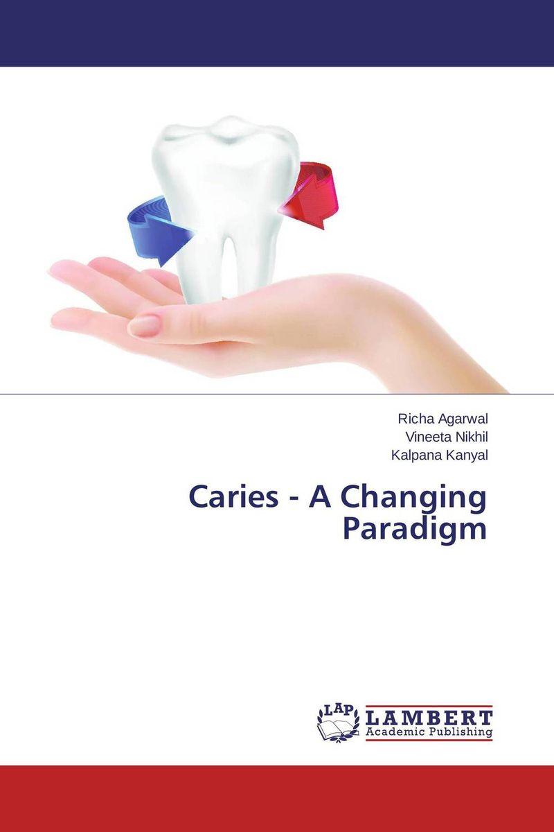 Caries - A Changing Paradigm saini roseka and ridhi narang pathophysiology of dental caries
