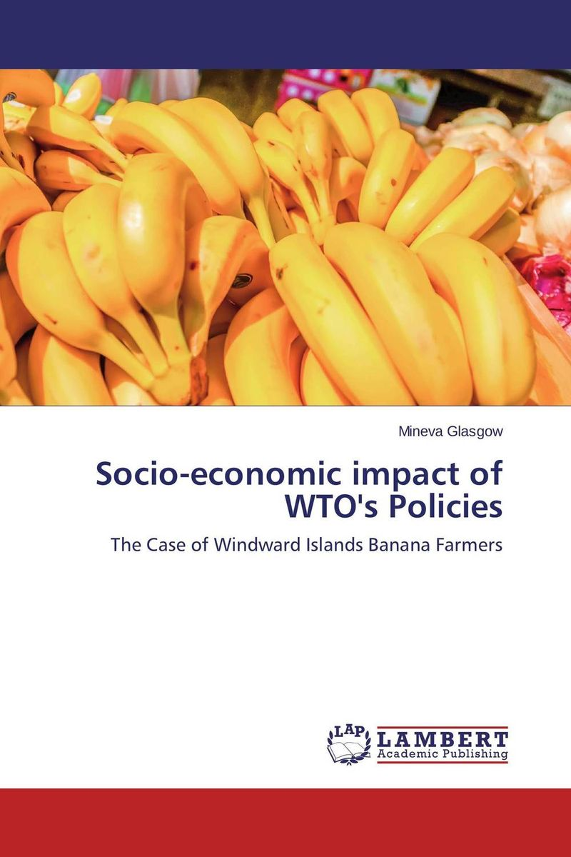 Socio-economic impact of WTO's Policies abhaya kumar naik socio economic impact of industrialisation