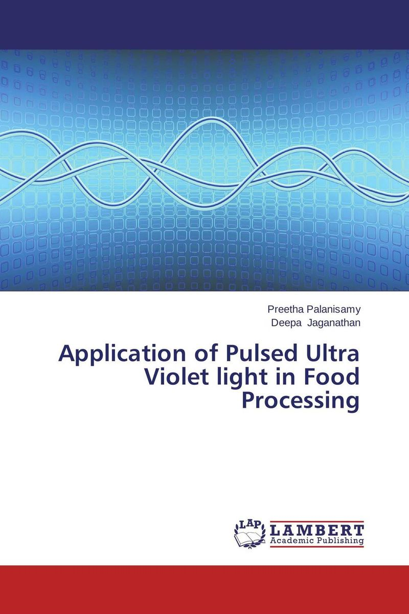 Application of Pulsed Ultra Violet light in Food Processing bernard s schweigert microwaves in the food processing industry