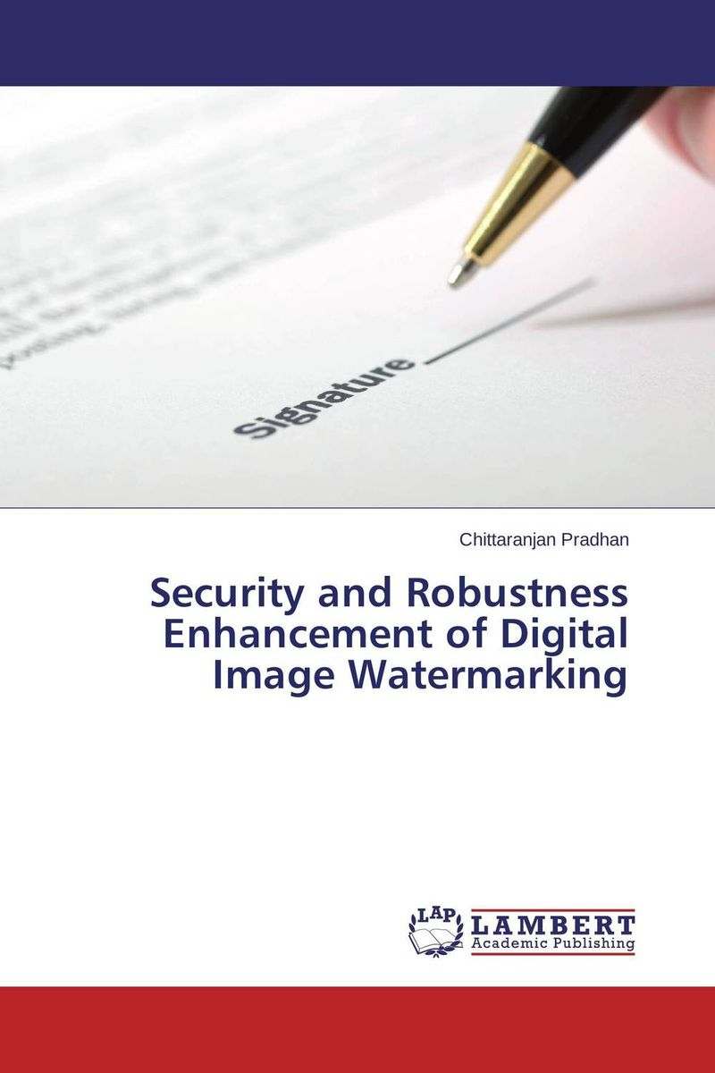 Security and Robustness Enhancement of Digital Image Watermarking an introduction to digital image watermarking